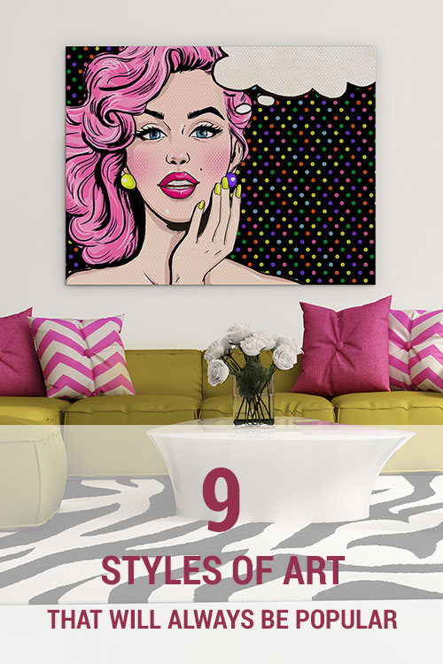 9 Styles Of Art That Will Always Be Popular