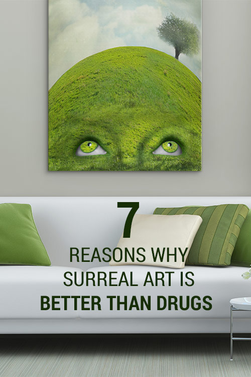 7 Reasons Why Surreal Art Is Better Than Drugs