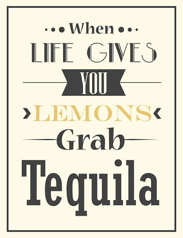 Quotes To Live By - Tequila