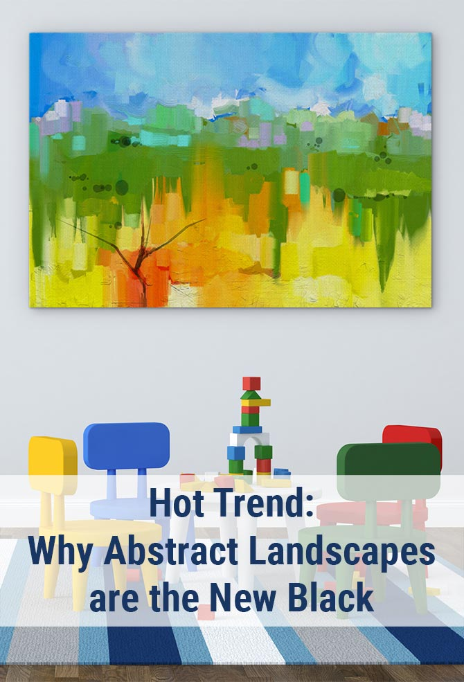 Hot Trend: Why Abstract Landscapes Are The New Black