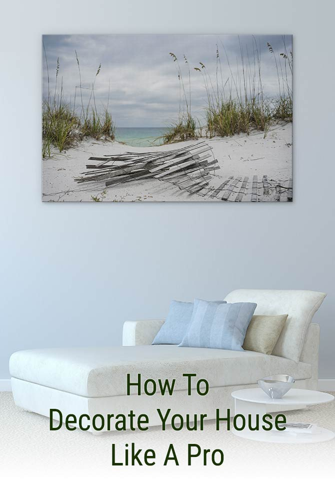 How To Decorate Your House Like A Pro